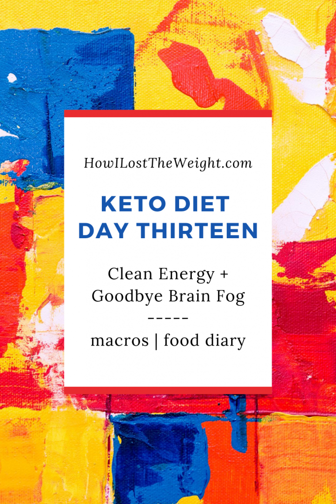 Keto Diet Day Thirteen - No More Brain Fog