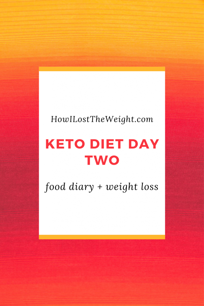 Keto Diet Day Two