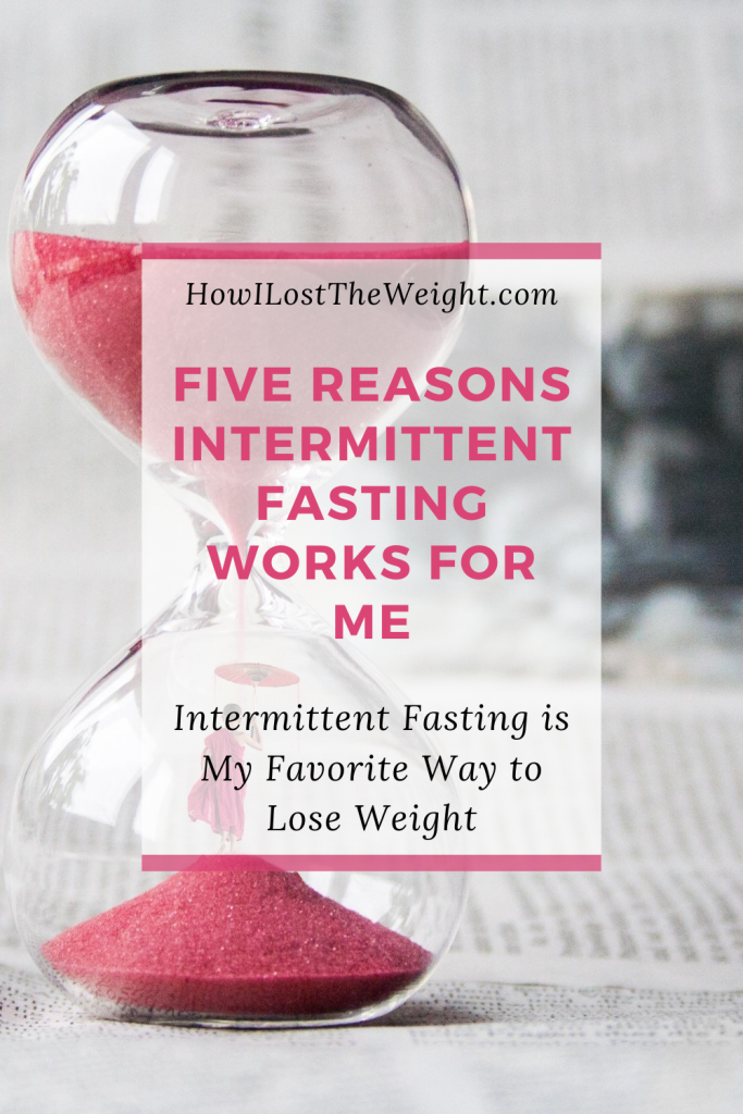 Five Reasons Intermittent Fasting Works for Me